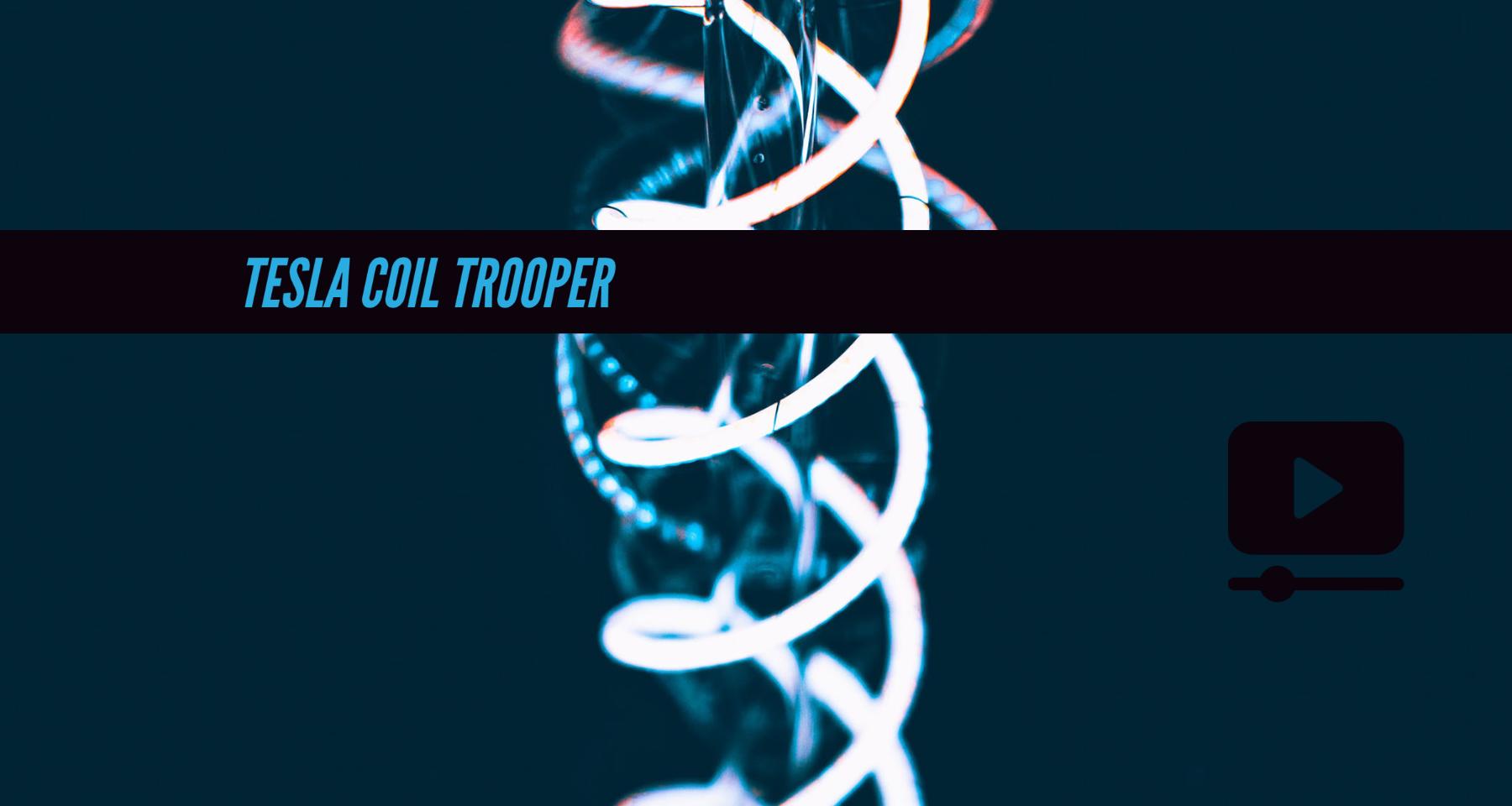 Cncnet Tesla Coil Trooper